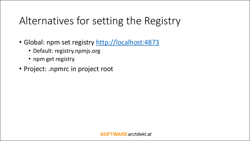 Alternatives for setting the Registry • Global:...