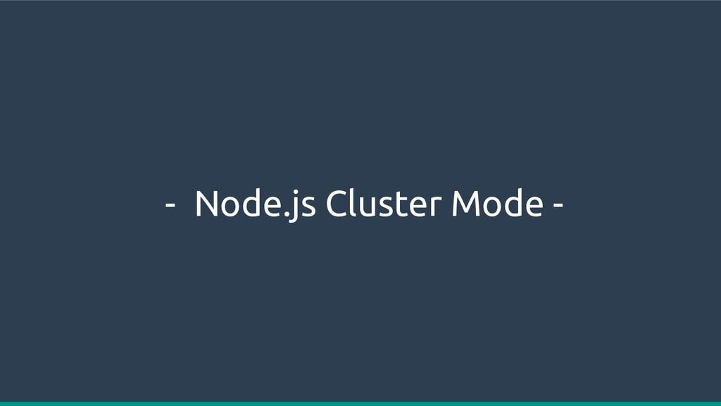- Node.js Cluster Mode -