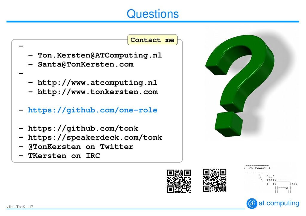 v1b – TonK – 17 Questions – – Ton.Kersten@ATCom...