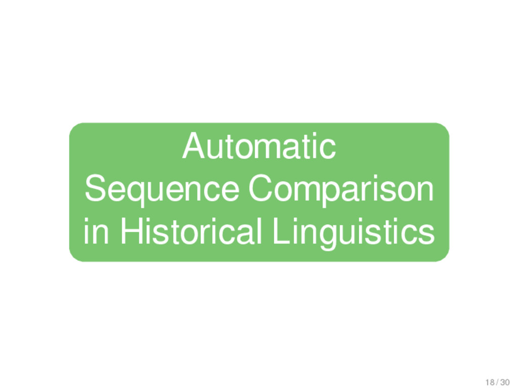 Automatic Sequence Comparison in Historical Lin...
