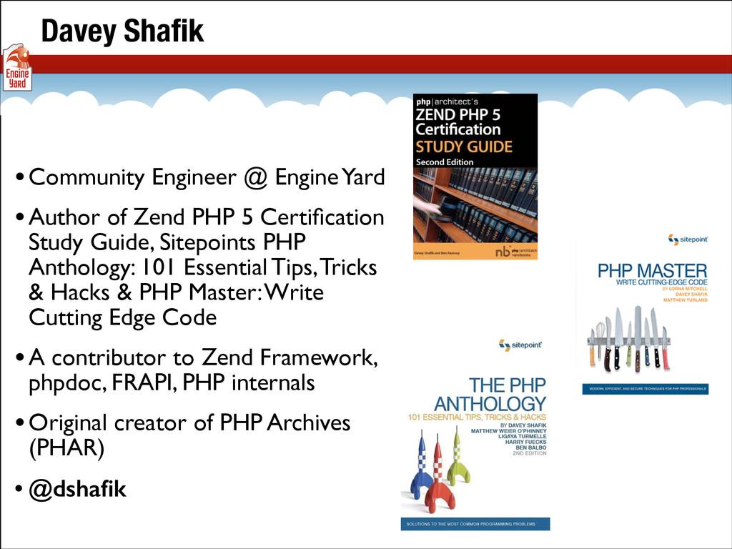 •Community Engineer @ Engine Yard  •Author of...