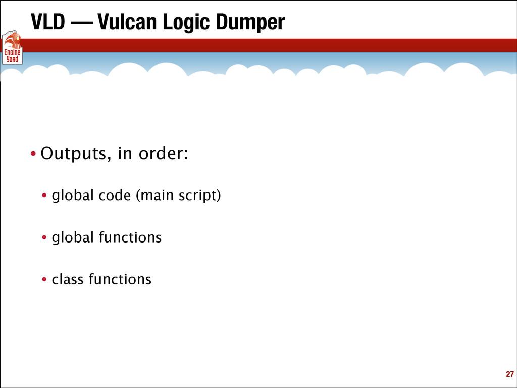 VLD — Vulcan Logic Dumper • Outputs, in order:...
