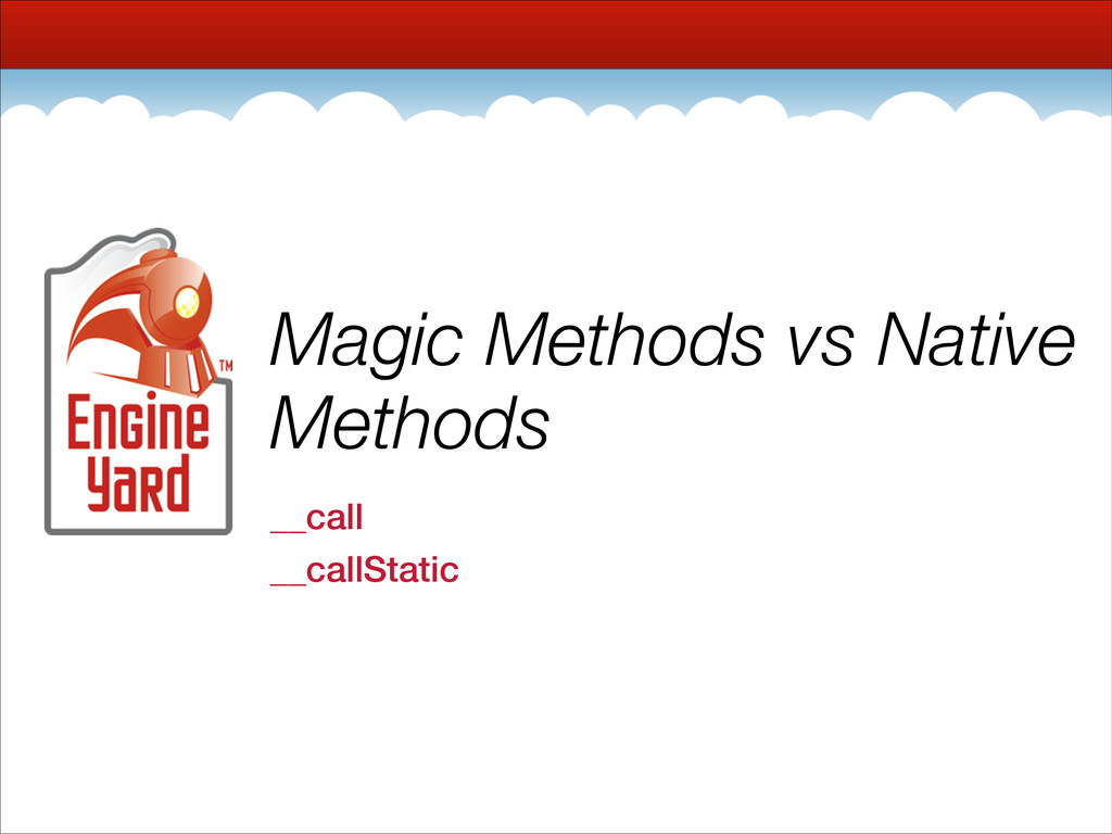 Magic Methods vs Native Methods __call __callSt...