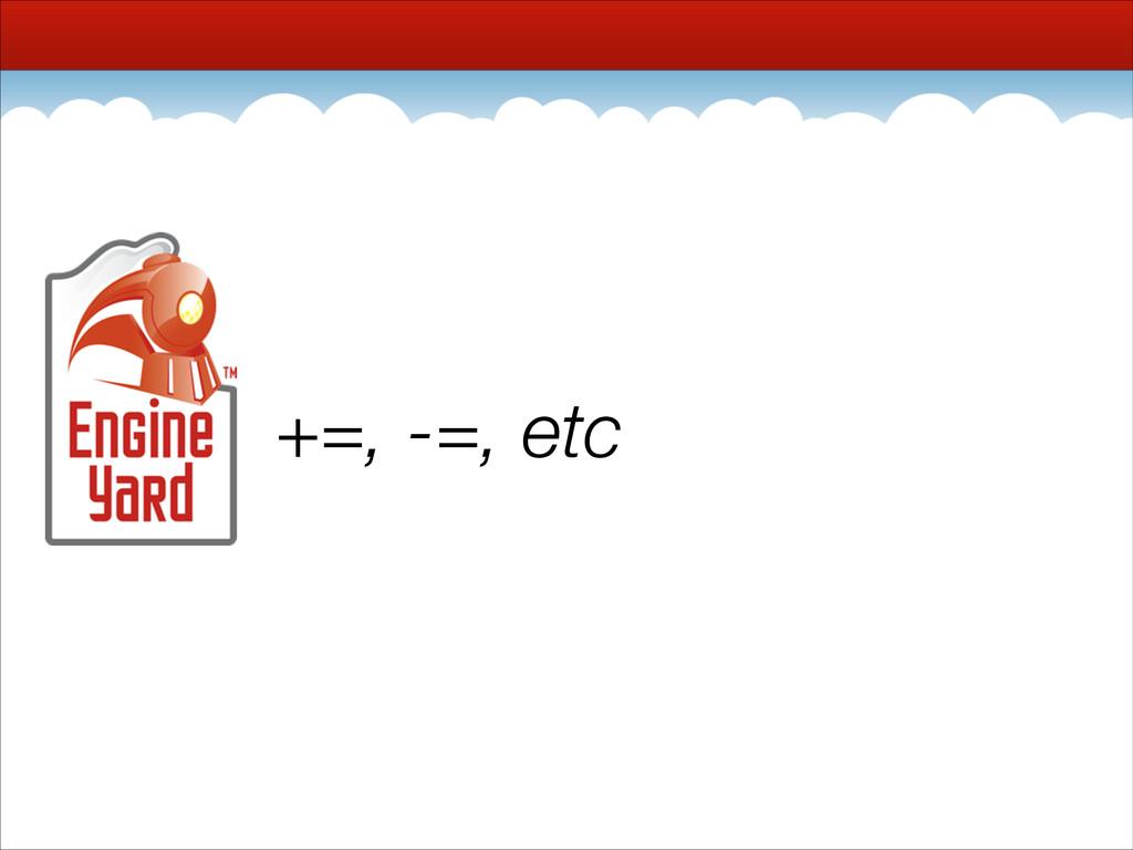 +=, -=, etc