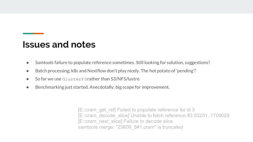 Issues and notes ● Samtools failure to populate...