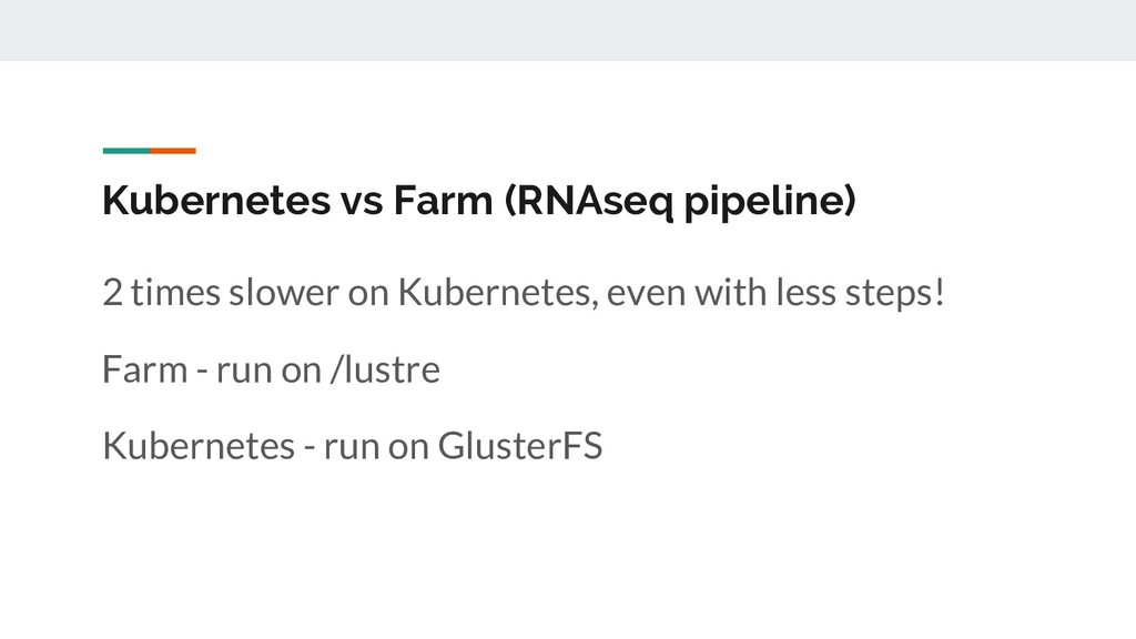Kubernetes vs Farm (RNAseq pipeline) 2 times sl...