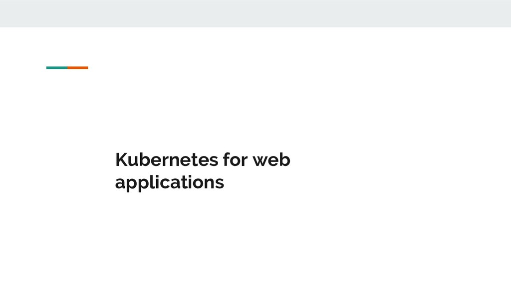 Kubernetes for web applications