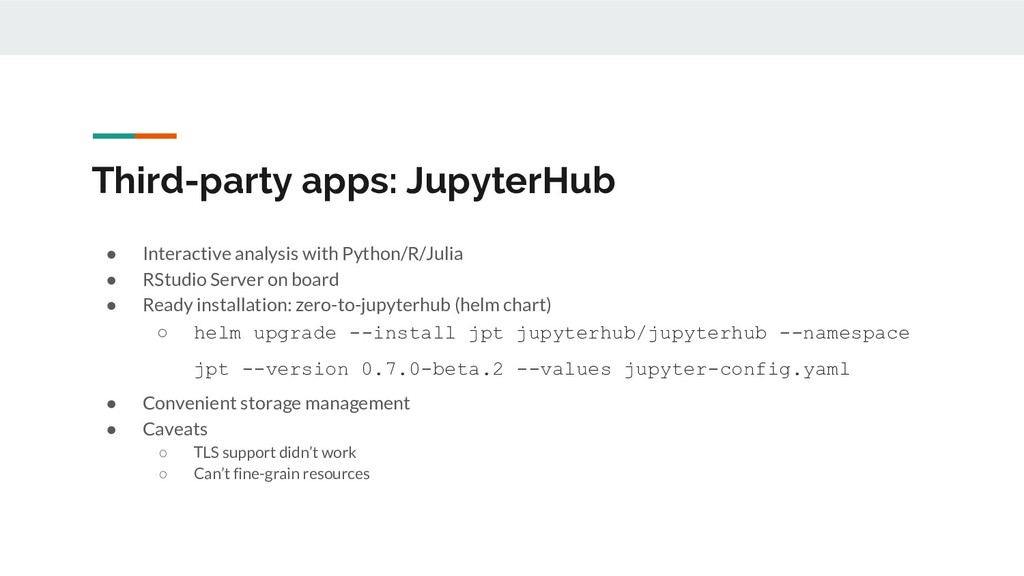 Third-party apps: JupyterHub ● Interactive anal...