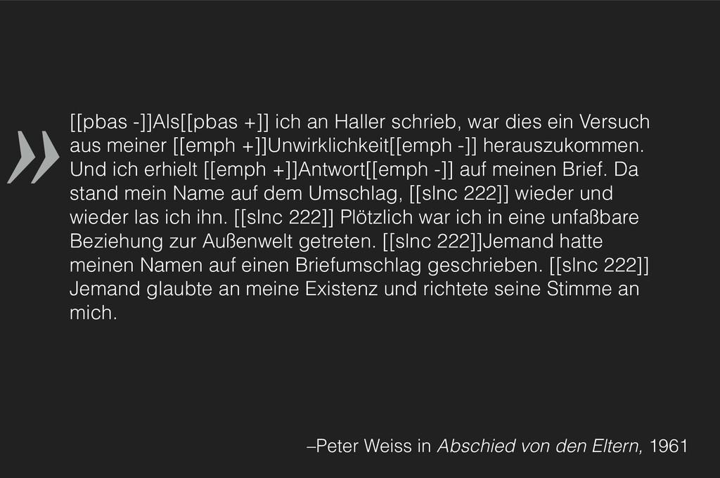 » –Peter Weiss in Abschied von den Eltern, 1961...
