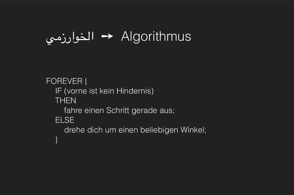 يمزراوخلا ➙ Algorithmus FOREVER { IF (vorne is...