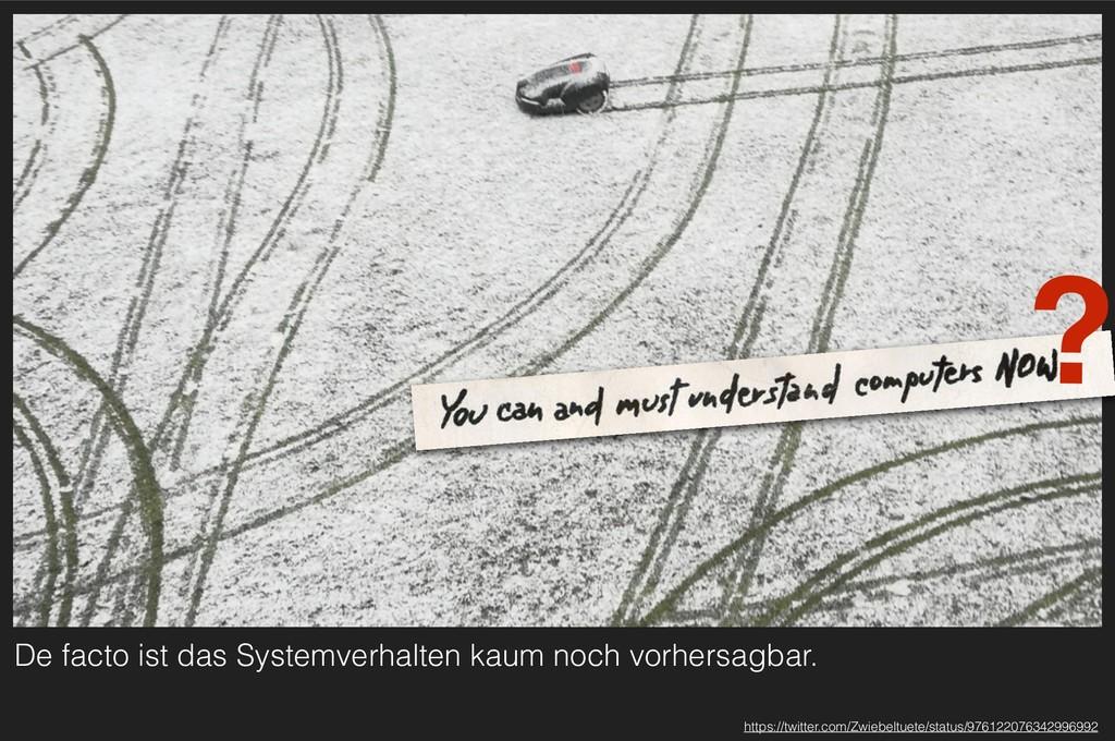 De facto ist das Systemverhalten kaum noch vorh...