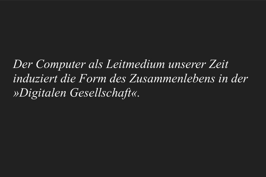 Der Computer als Leitmedium unserer Zeit induzi...