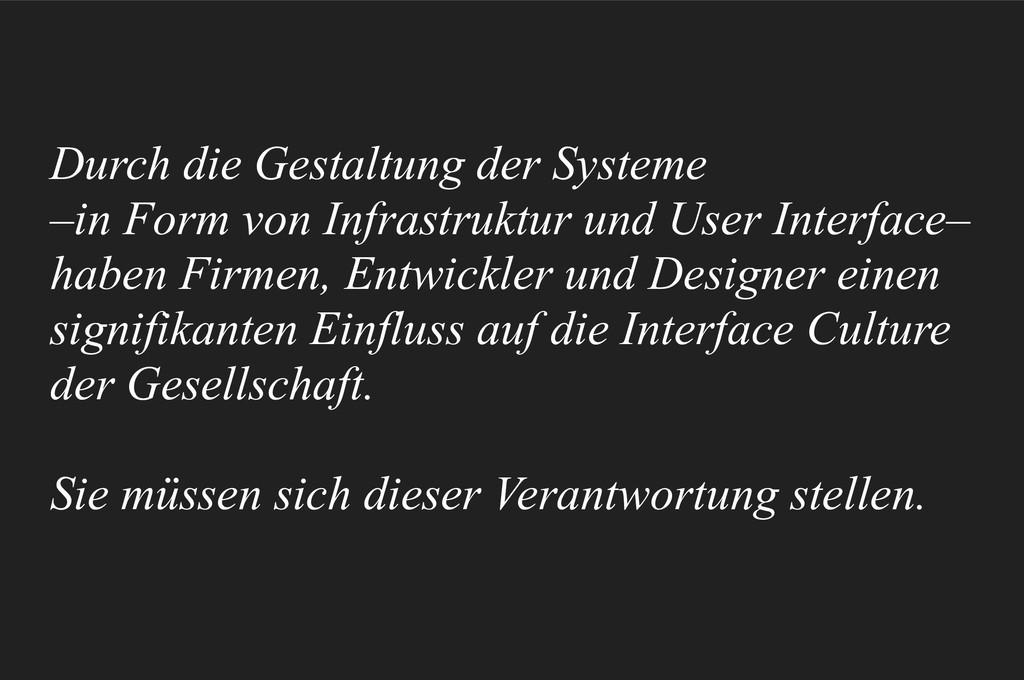 Durch die Gestaltung der Systeme –in Form von ...