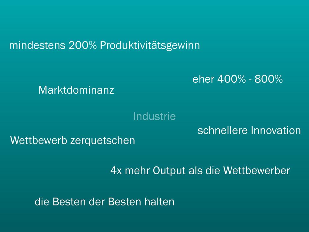 Industrie mindestens 200% Produktivitätsgewinn ...