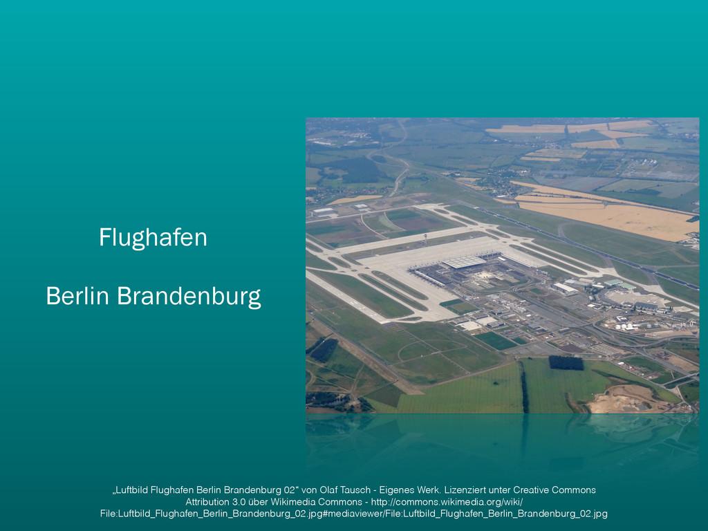 """Flughafen Berlin Brandenburg """"Luftbild Flughafe..."""