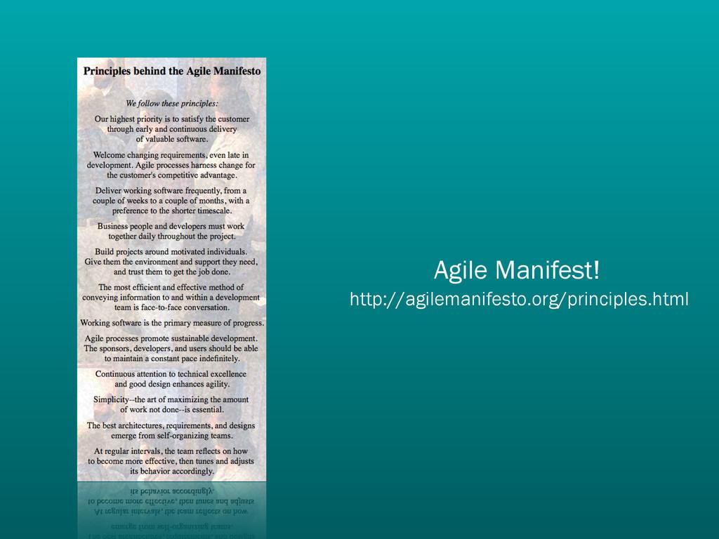 Agile Manifest! http://agilemanifesto.org/princ...