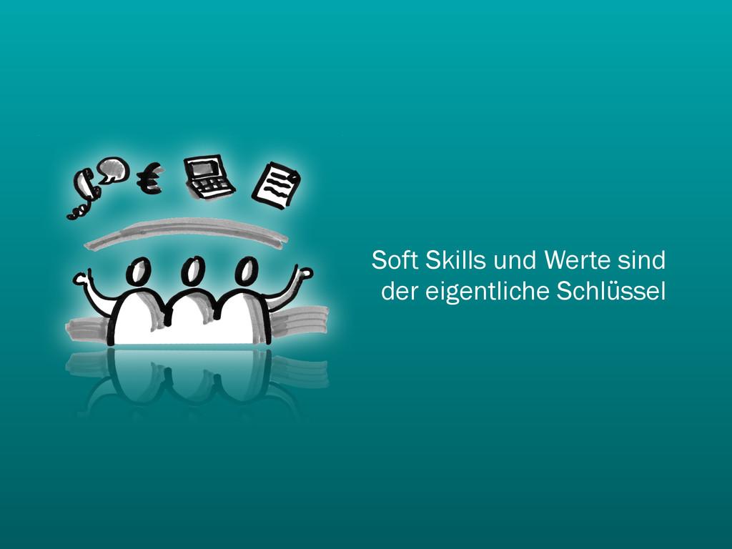 Soft Skills und Werte sind der eigentliche Schl...