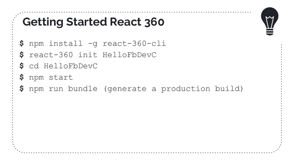 Getting Started React 360 $ npm install -g reac...