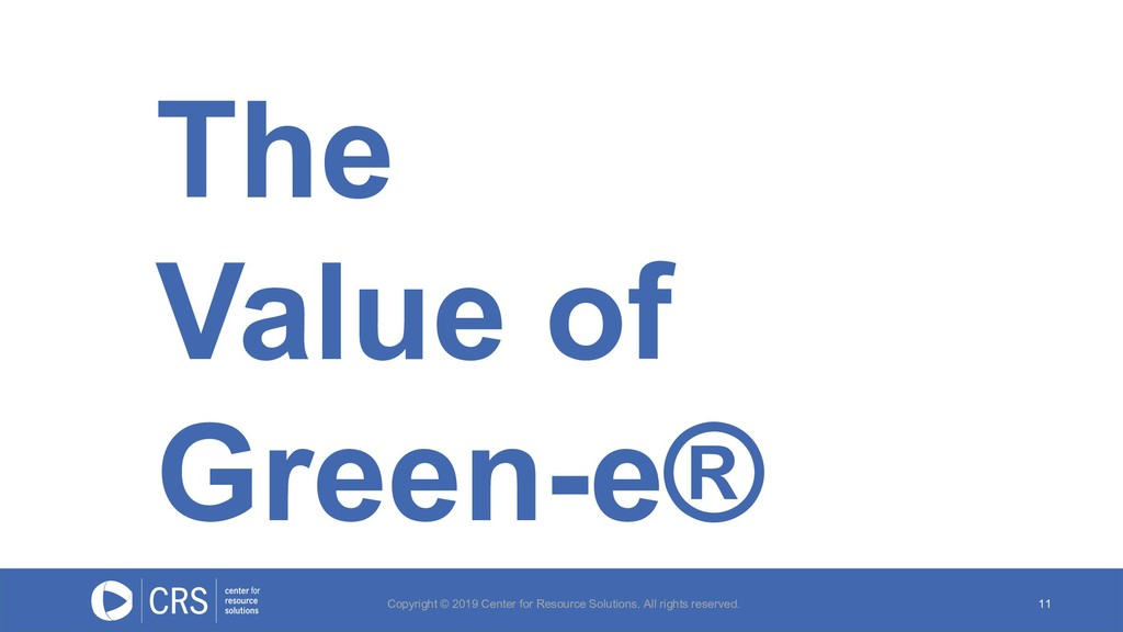 The Value of Green-e® 11 Copyright © 2019 Cente...