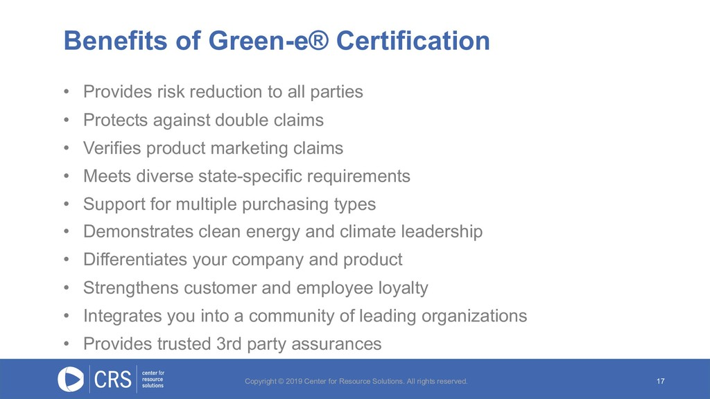 Benefits of Green-e® Certification 17 • Provide...