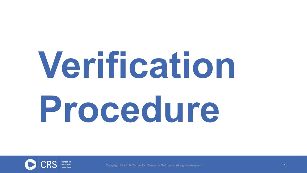 Verification Procedure 18 Copyright © 2019 Cent...