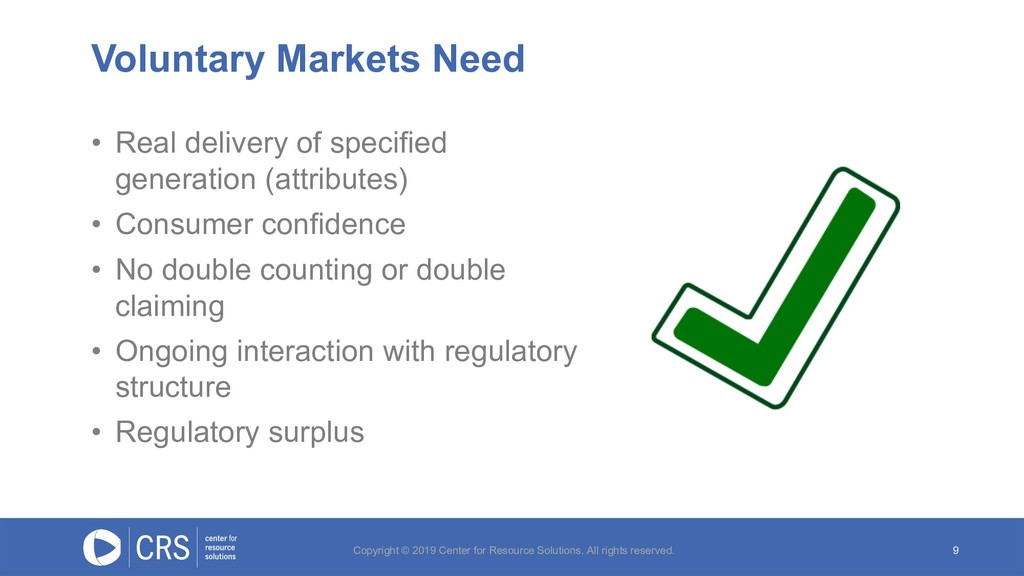 Voluntary Markets Need 9 • Real delivery of spe...