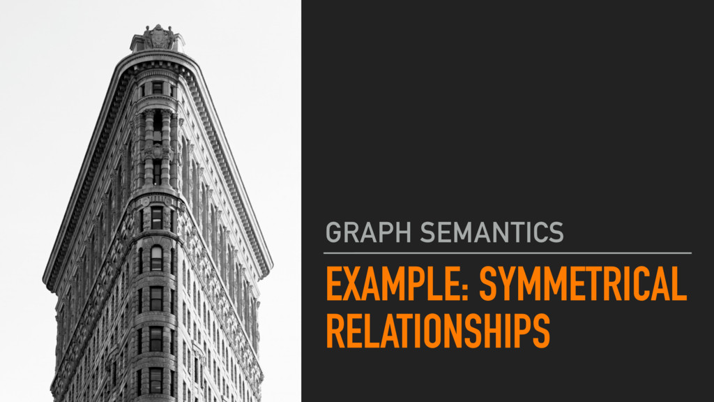 EXAMPLE: SYMMETRICAL RELATIONSHIPS GRAPH SEMANT...