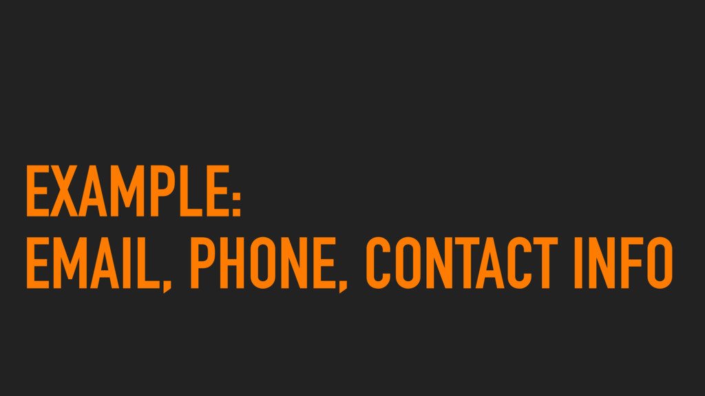 EXAMPLE: EMAIL, PHONE, CONTACT INFO