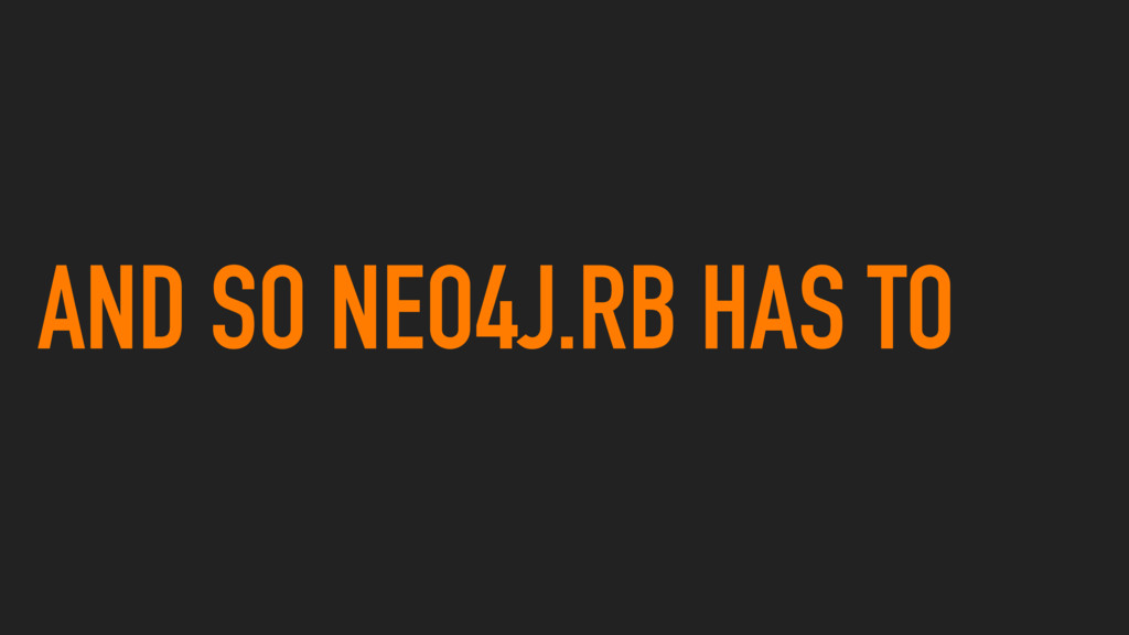AND SO NEO4J.RB HAS TO