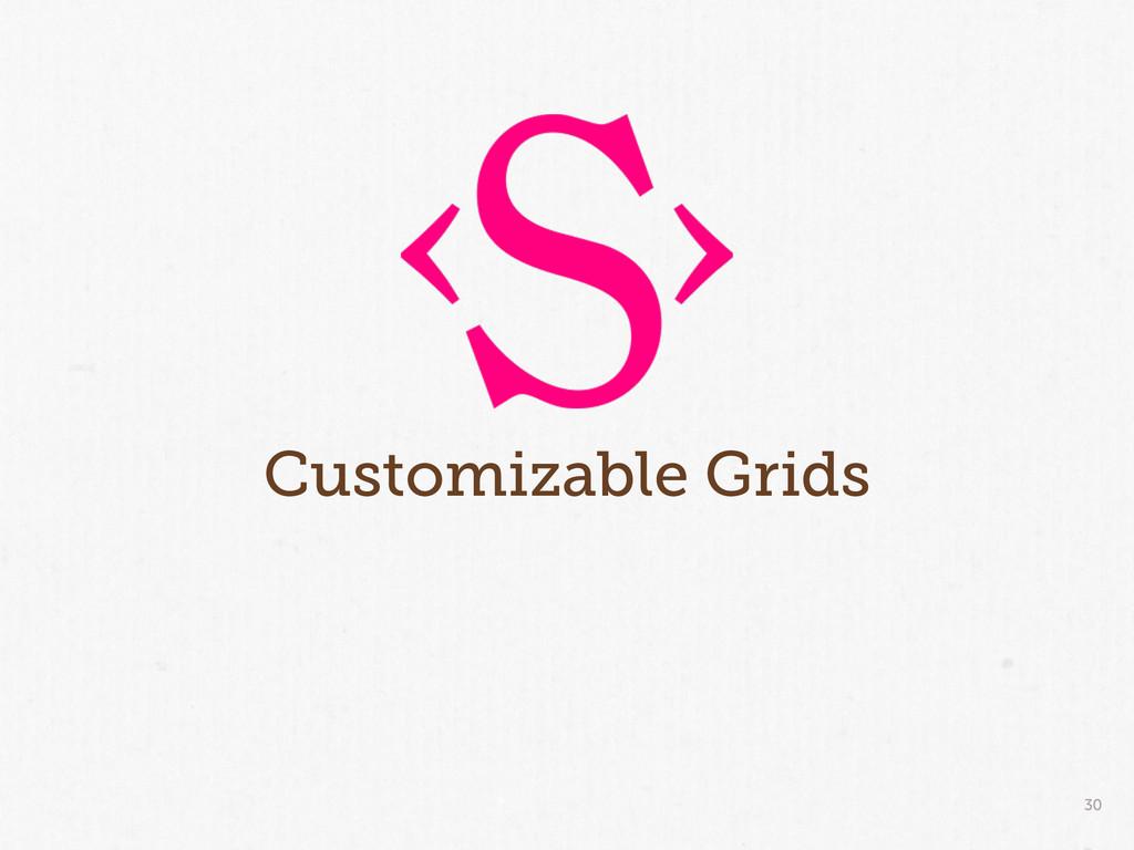 30 Customizable Grids