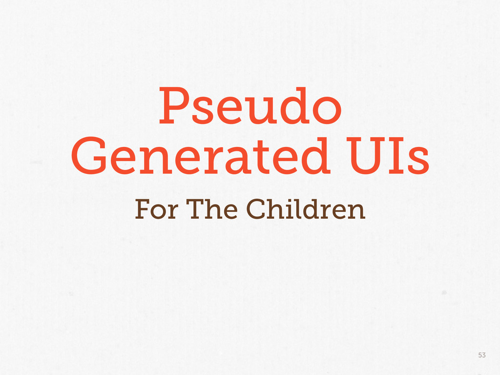 53 Pseudo Generated UIs For The Children
