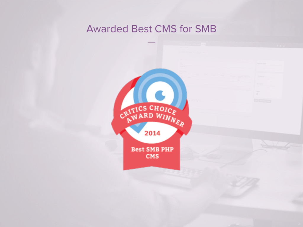 Awarded Best CMS for SMB