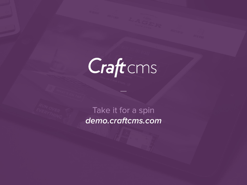Take it for a spin demo.craftcms.com