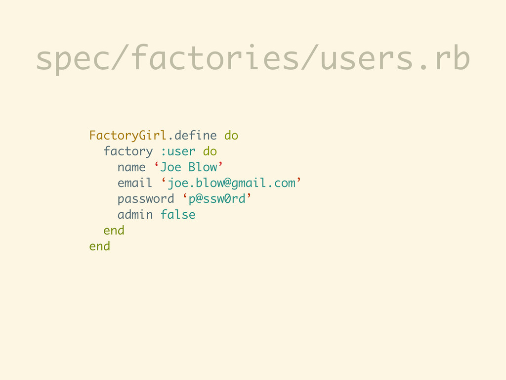 FactoryGirl.define do factory :user do name 'Jo...
