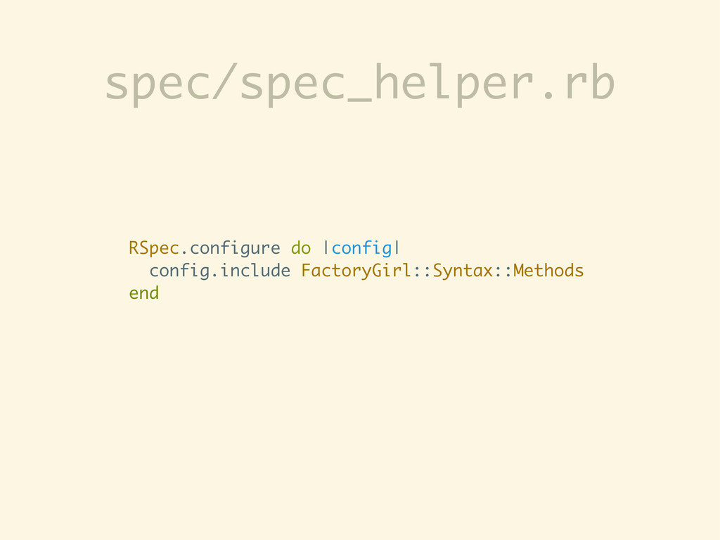 RSpec.configure do |config| config.include Fact...