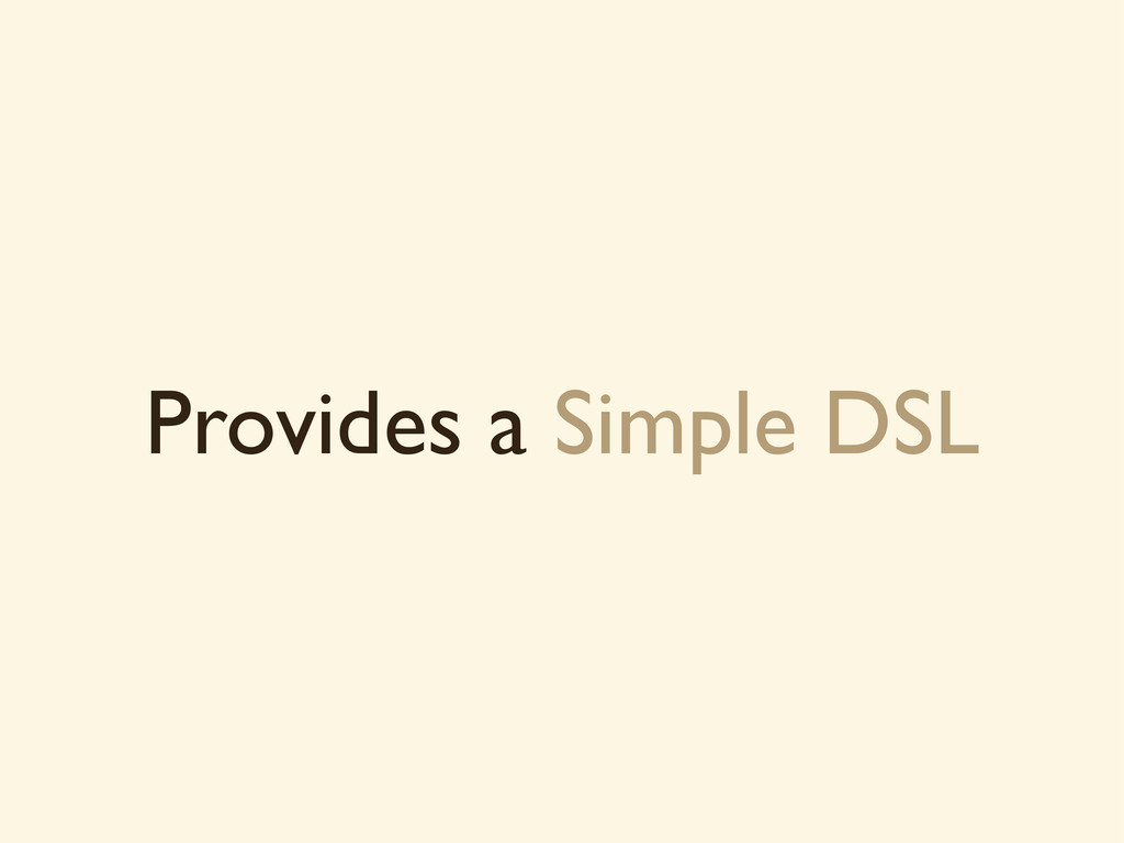 Provides a Simple DSL