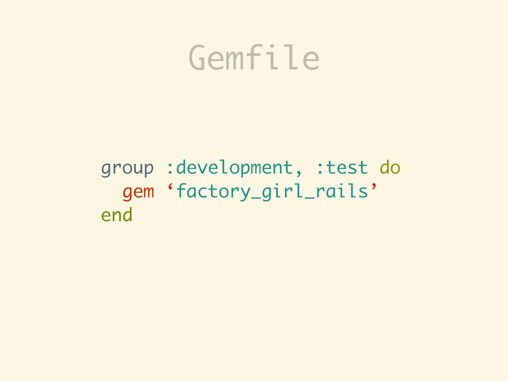 group :development, :test do gem 'factory_girl_...