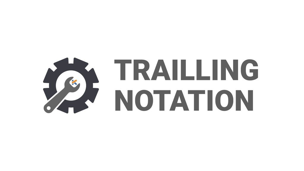 TRAILLING NOTATION