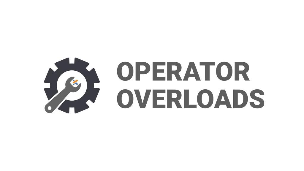 OPERATOR OVERLOADS