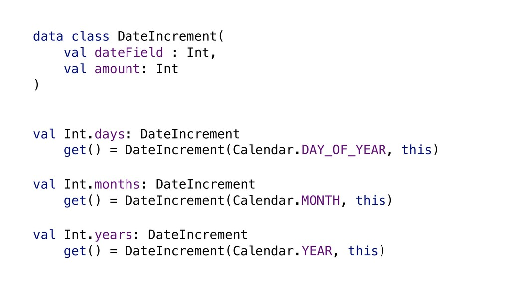data class DateIncrement( val dateField : Int, ...