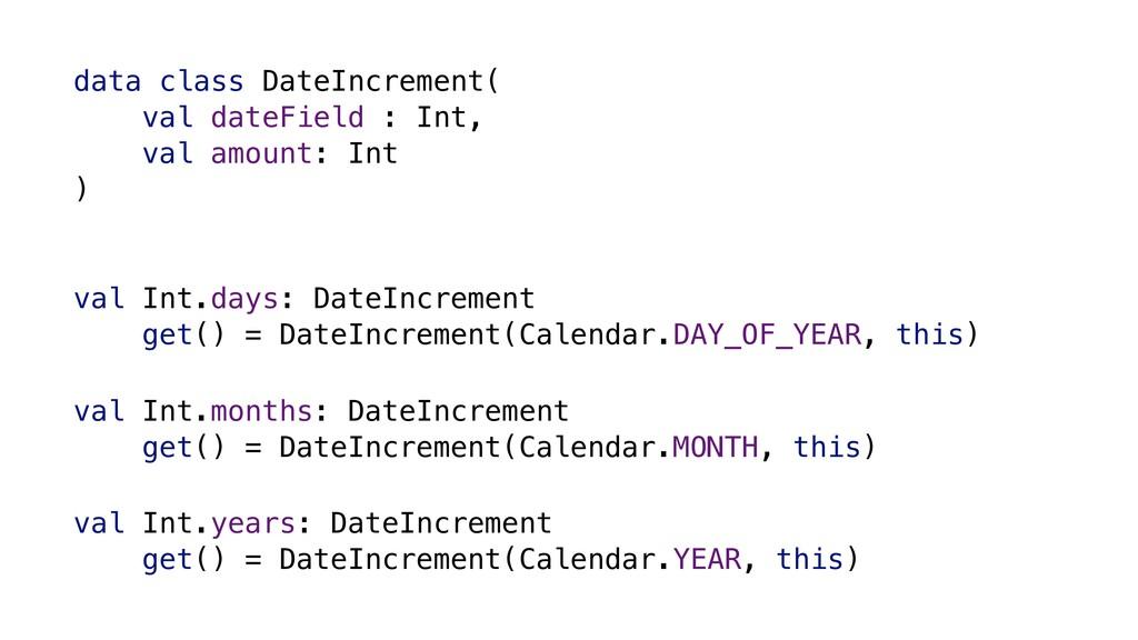 data class DateIncrement( val dateField : Int, ...