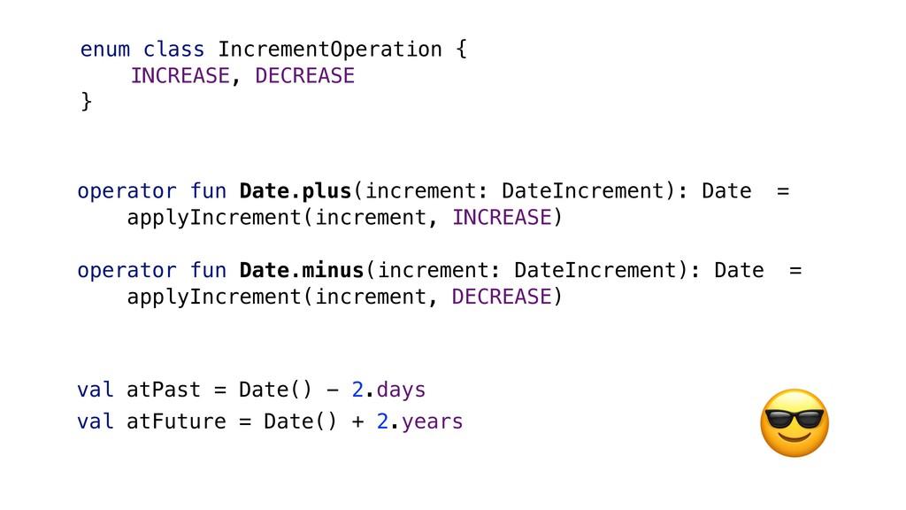 operator fun Date.plus(increment: DateIncrement...