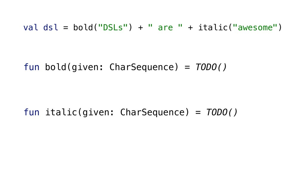 fun bold(given: CharSequence) = TODO() span(giv...