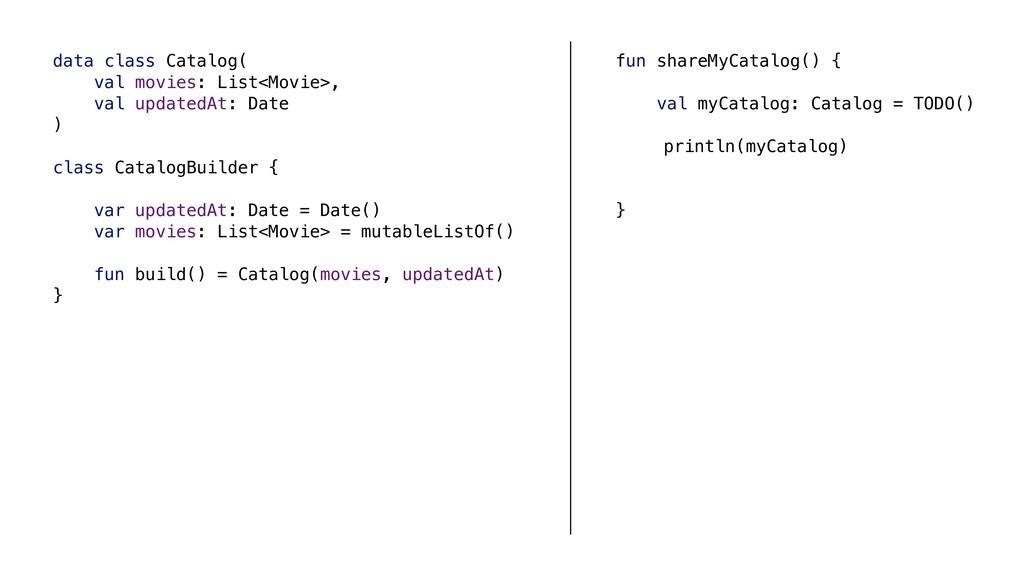 data class Catalog( val movies: List<Movie>, va...