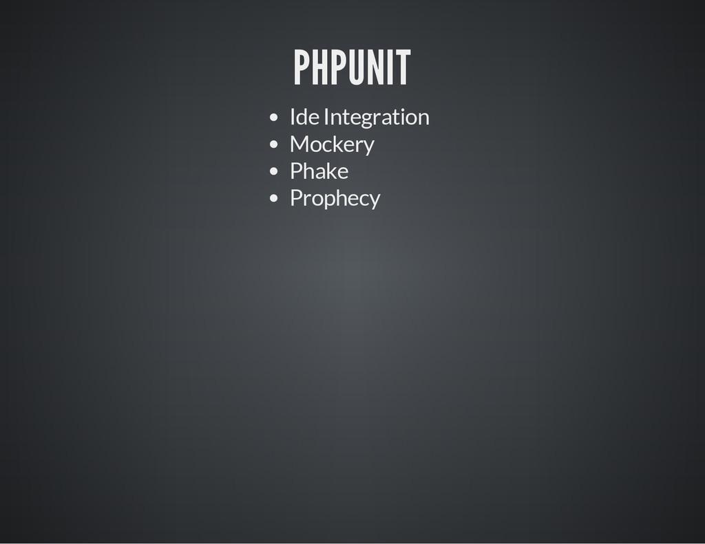 PHPUNIT Ide Integration Mockery Phake Prophecy