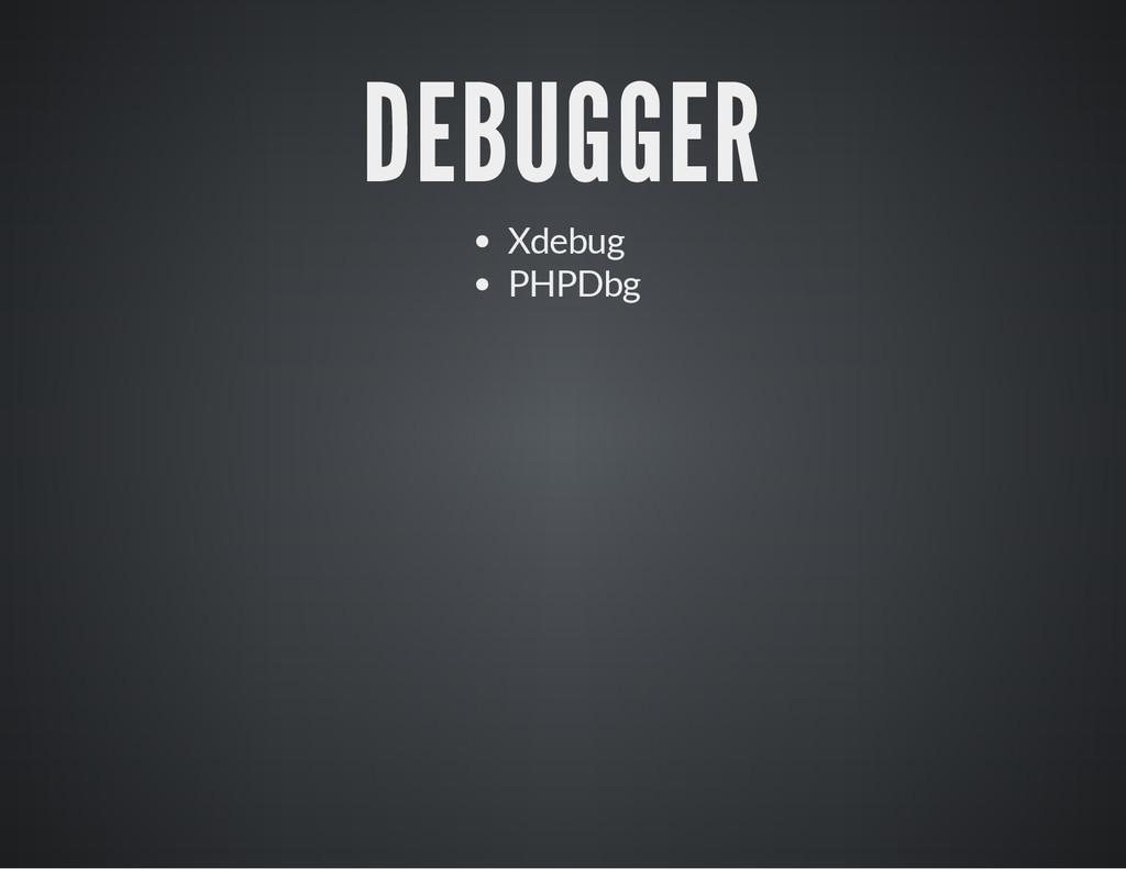 DEBUGGER Xdebug PHPDbg