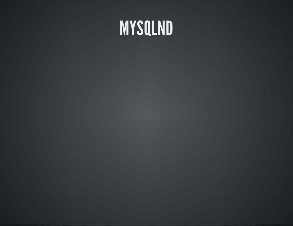 MYSQLND