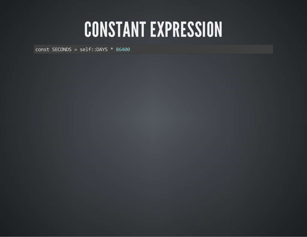 CONSTANT EXPRESSION const SECONDS = self::DAYS ...