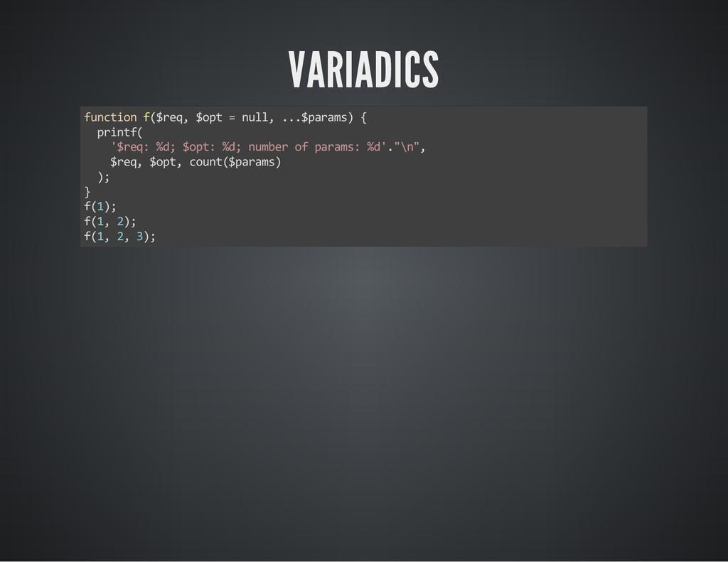 VARIADICS function f($req, $opt = null, ...$par...