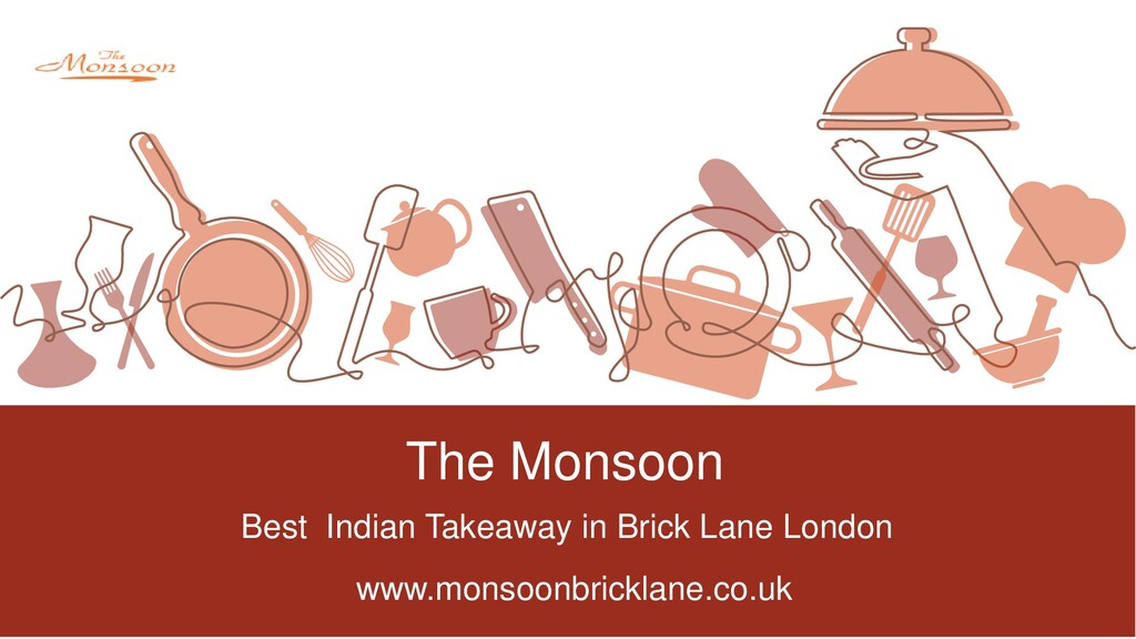 The Monsoon Best Indian Takeaway in Brick Lane ...